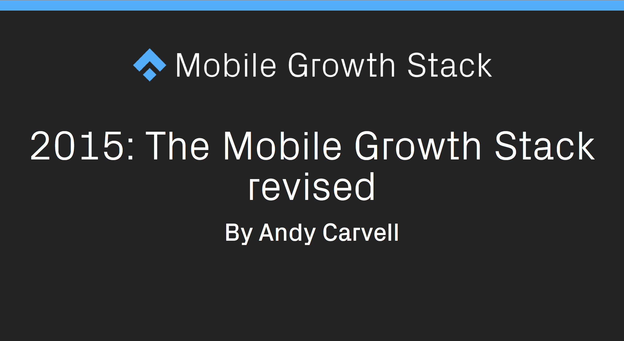 2015- The Mobile Growth Stack Revised