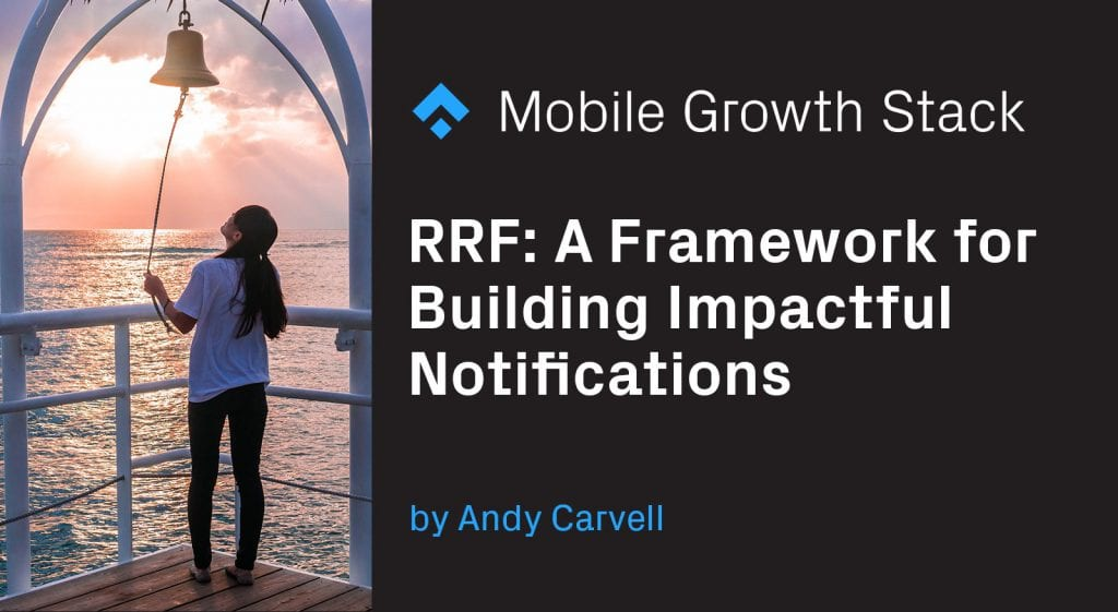rrf framework for building impactful notifications