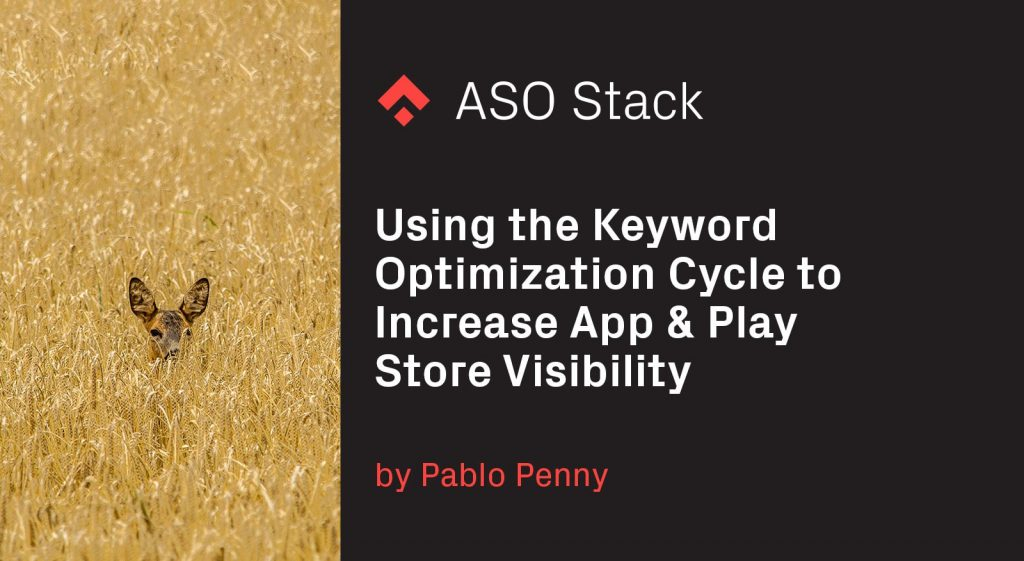 Using the Keyword Optimization Cycle to Increase App & Play Store Visibility -min
