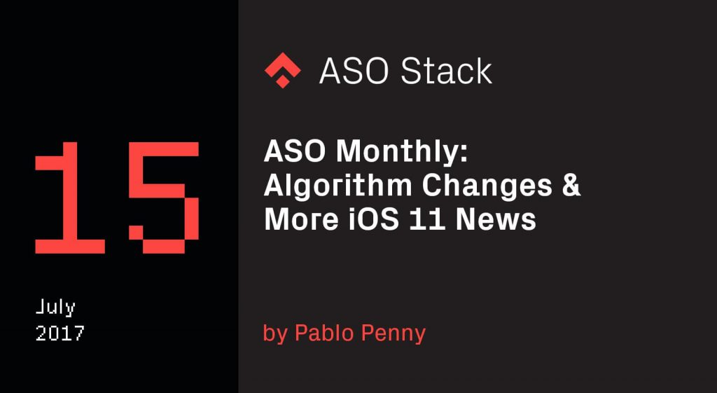 ASO Monthly #15 July- Algorithm Changes & More iOS 11 News -min