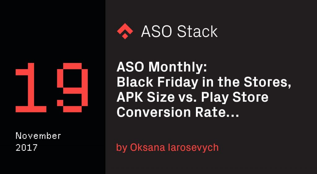 Aso Monthly 19 November 2017 Black Friday In The Stores And More Phiture Mobile Growth Consultancy