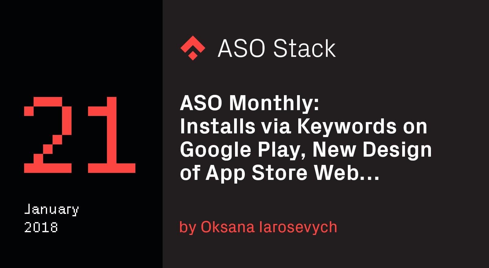ASO Monthly #21 January 2018- Installs via Keywords on Google Play, New Design of App Store Web… -min