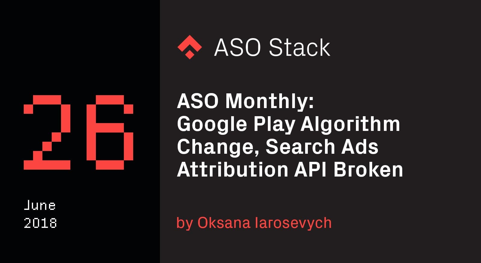 ASO Monthly #26 June 2018- Google Play Algorithm Change, Search Ads Attribution API Broken -min