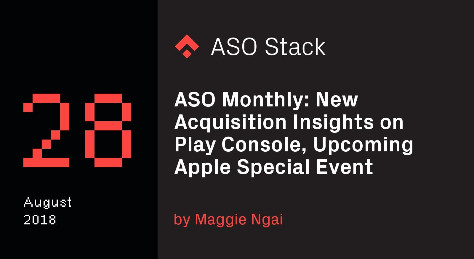 ASO Monthly #28 August 2018- New Acquisition Insights on Google Play Console, Upcoming Apple Special Event -min
