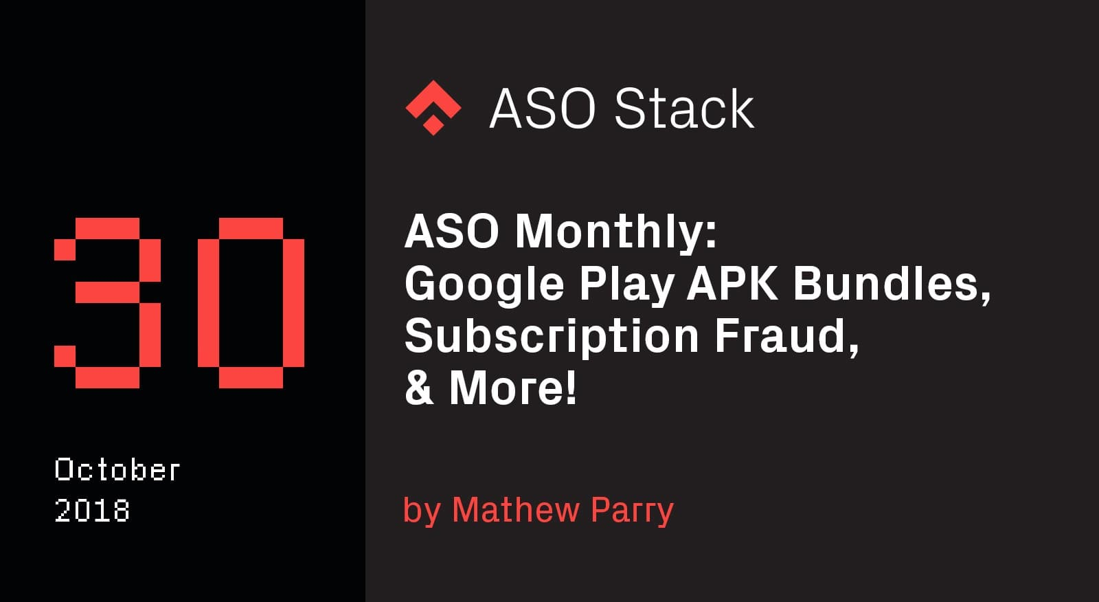 ASO-Monthly-30-October-2018-Google-Play-APK-Bundles-Subscription-Fraud-More-min
