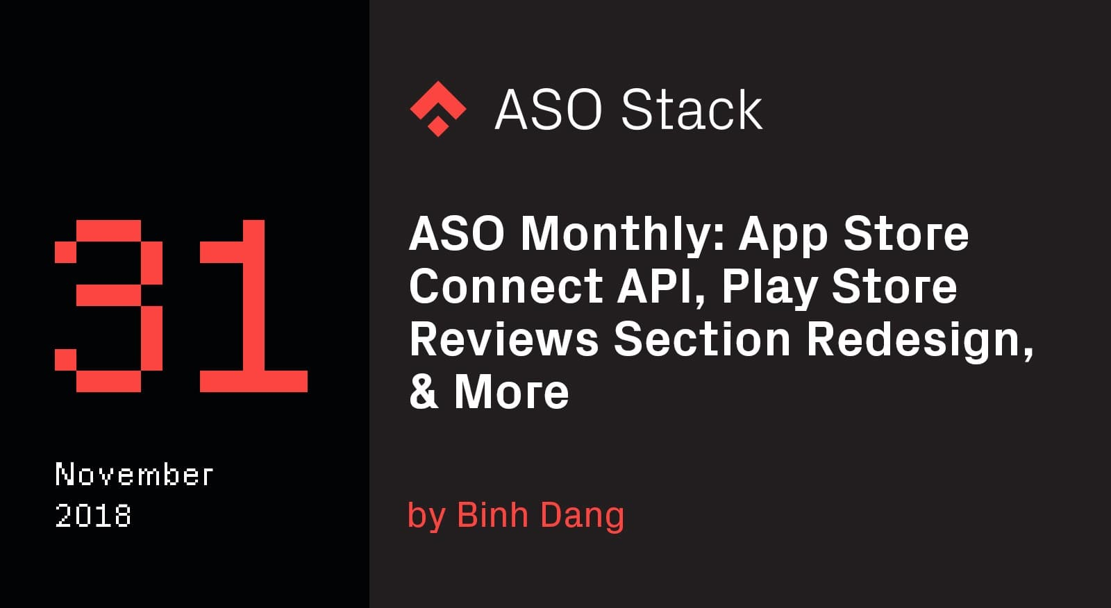ASO Monthly #31 November 2018- App Store Connect API, Play Store Reviews Section Redesign & More