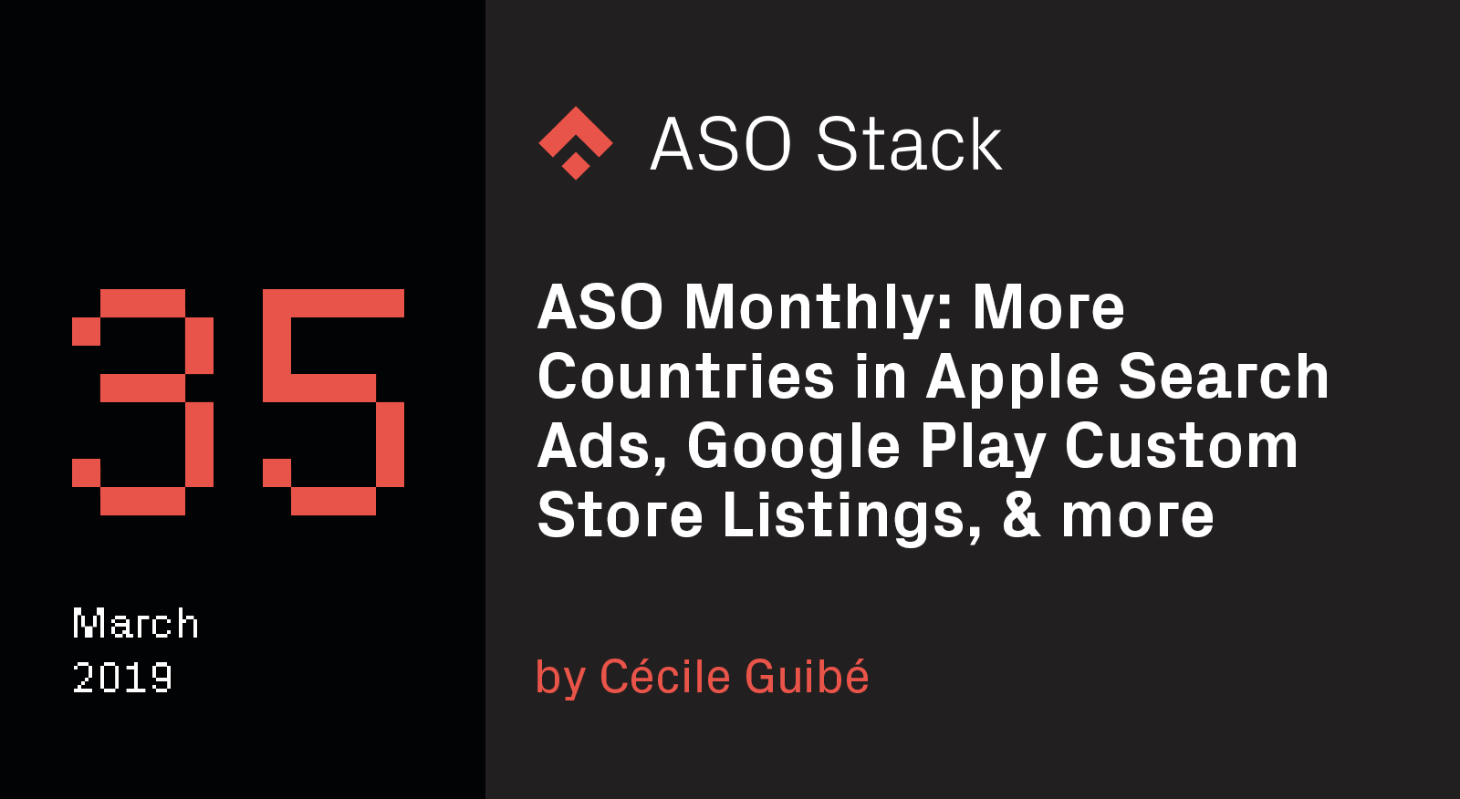 ASO Monthly #35 March 2019- More Countries in Apple Search Ads, Google Play Custom Store Listings and more