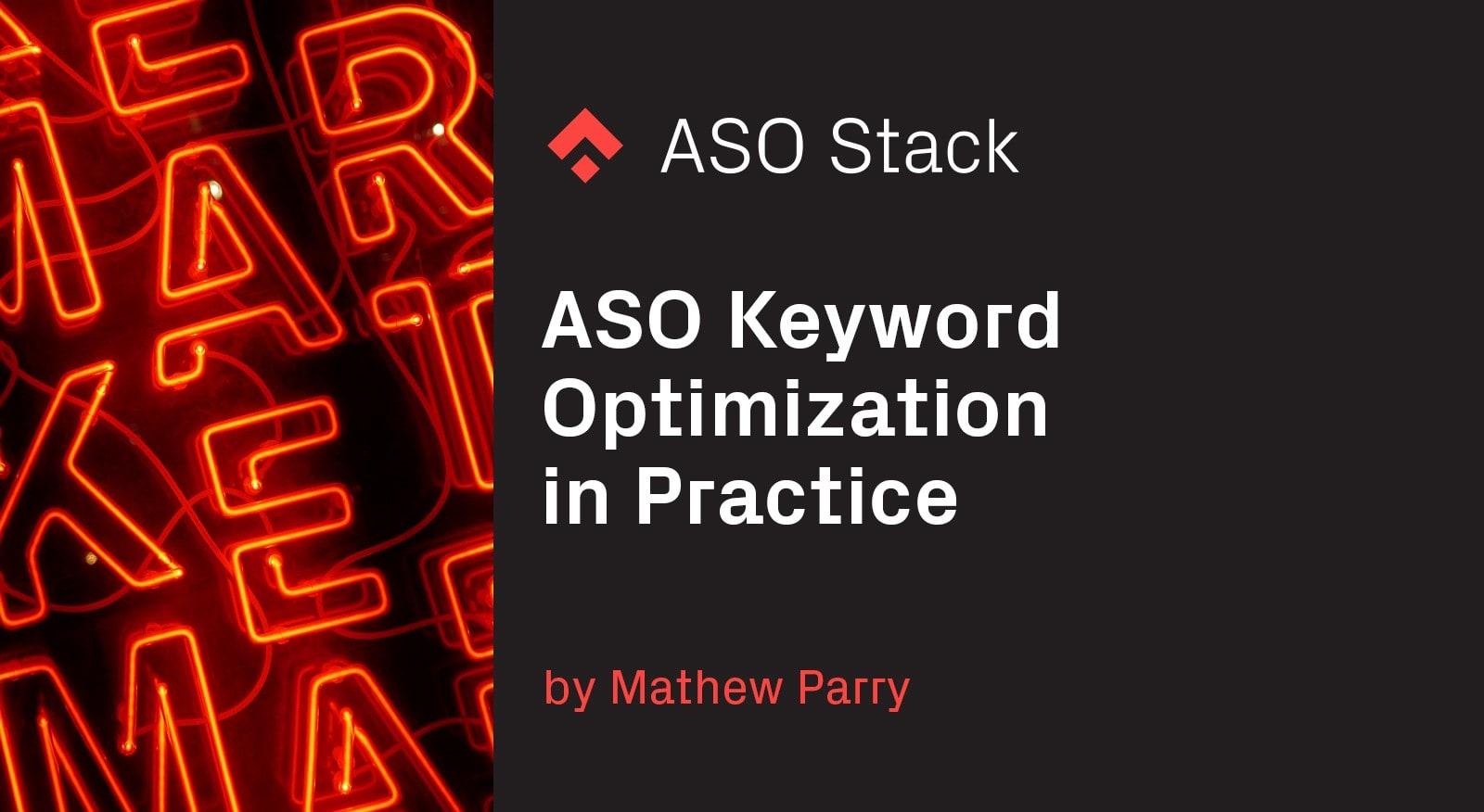 ASO Keyword Optimization in Practice- Part 1