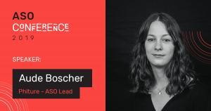 Aude Boscher — ASO Lead, Phiture