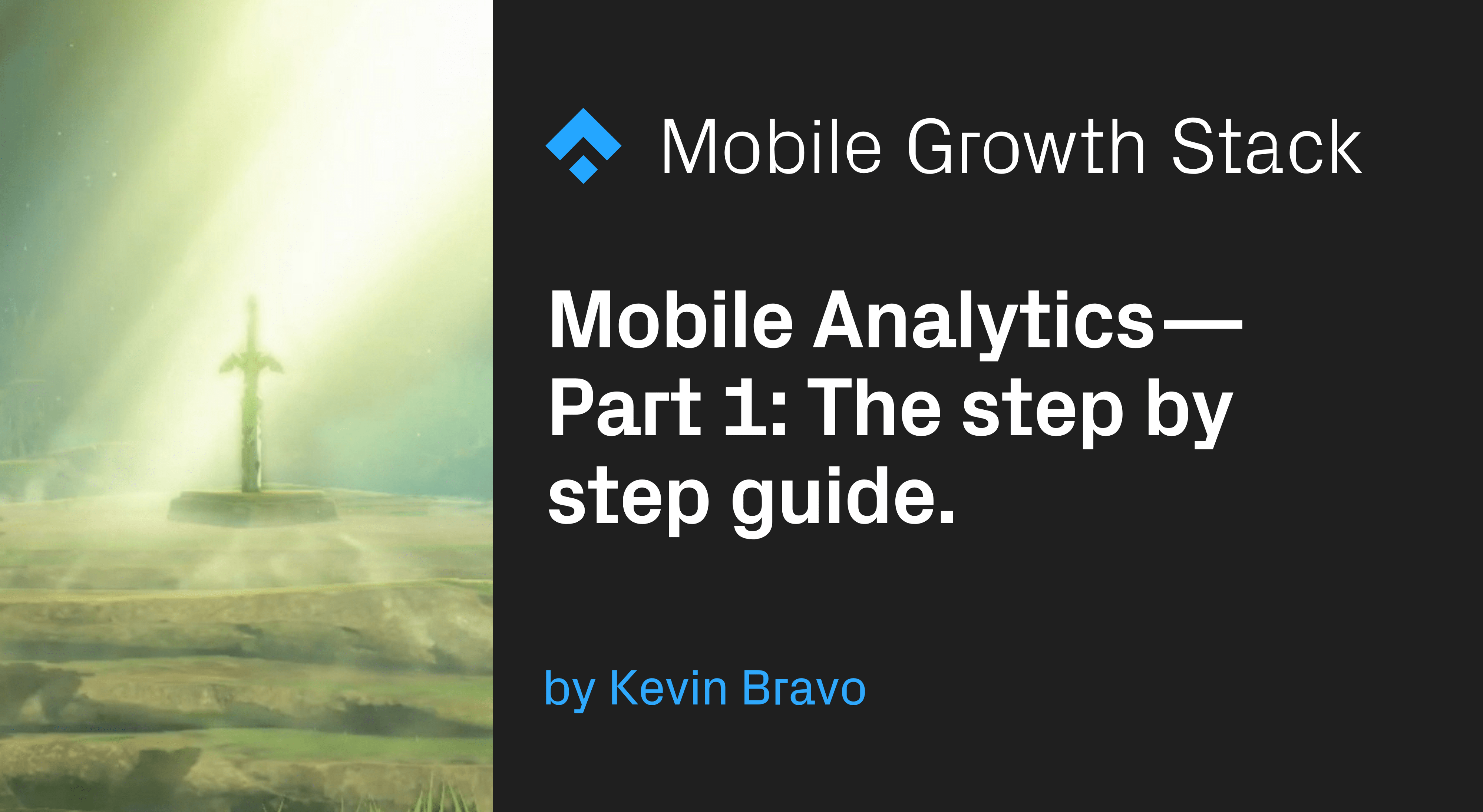 Mobile Analytics — Part 1- The step by step guide