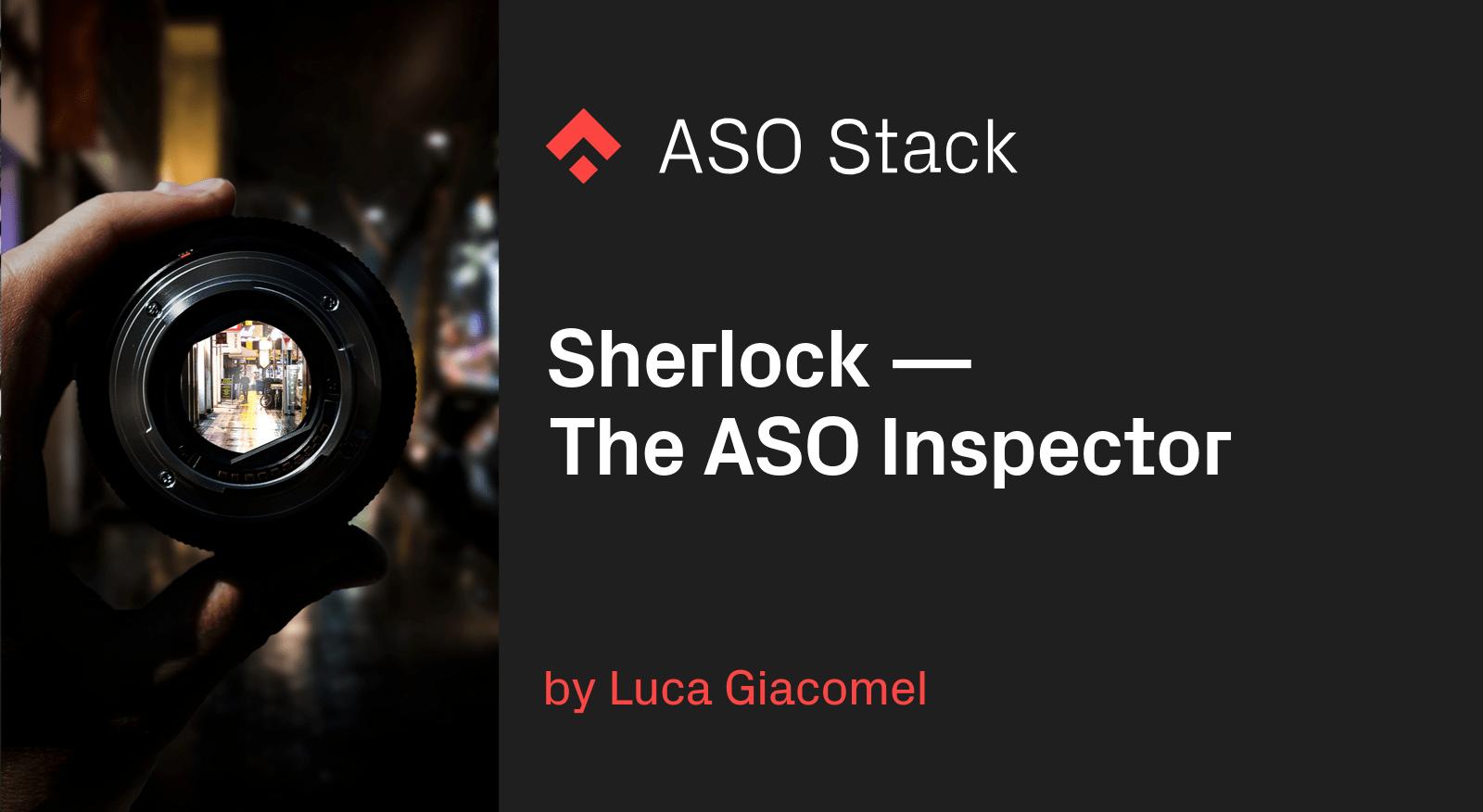 Sherlock 🕵️♂️ — The ASO Inspector