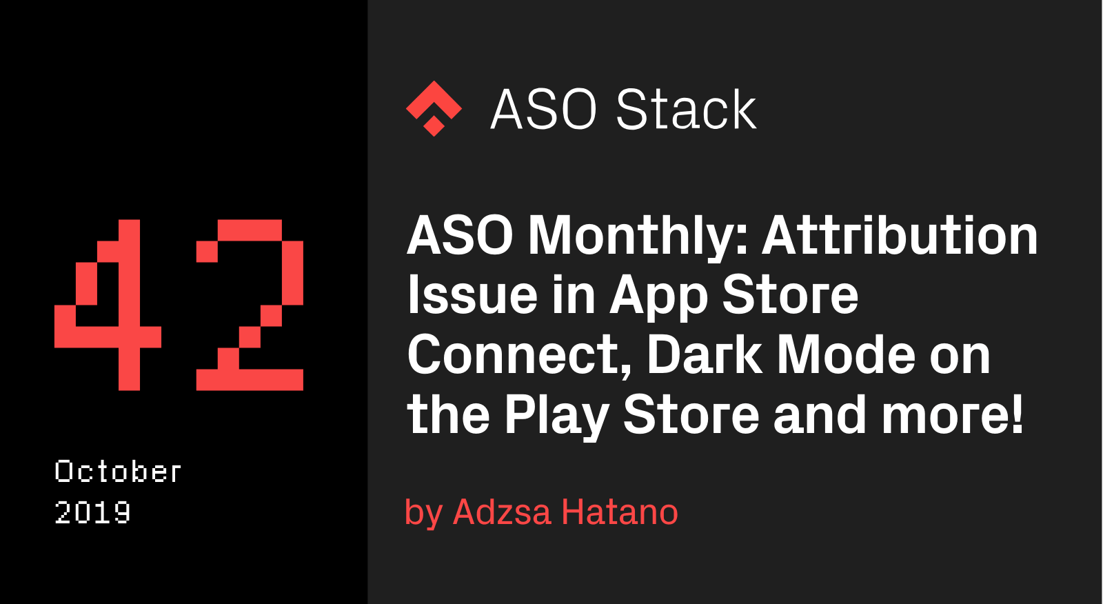 ASO Monthly #42 October 2019- Attribution Issue in App Store Connect, Release of Dark Mode on the Play Store, and more!