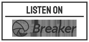 breaker podcast