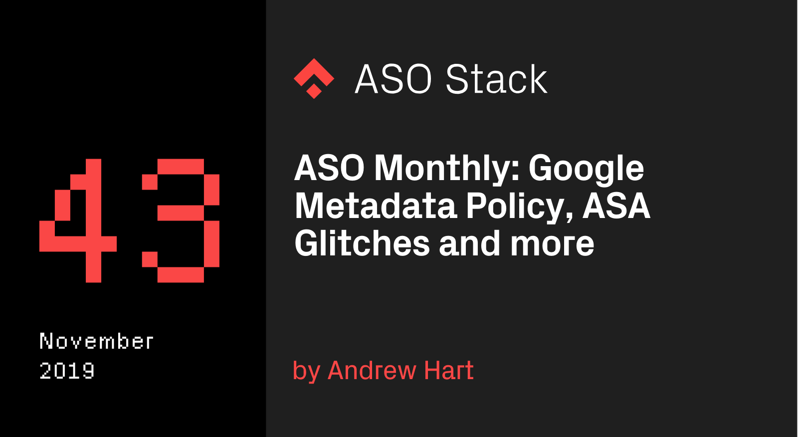 ASO Monthly #43 November 2019- Metadata Policy updates, Apple Search Ads Glitches and more