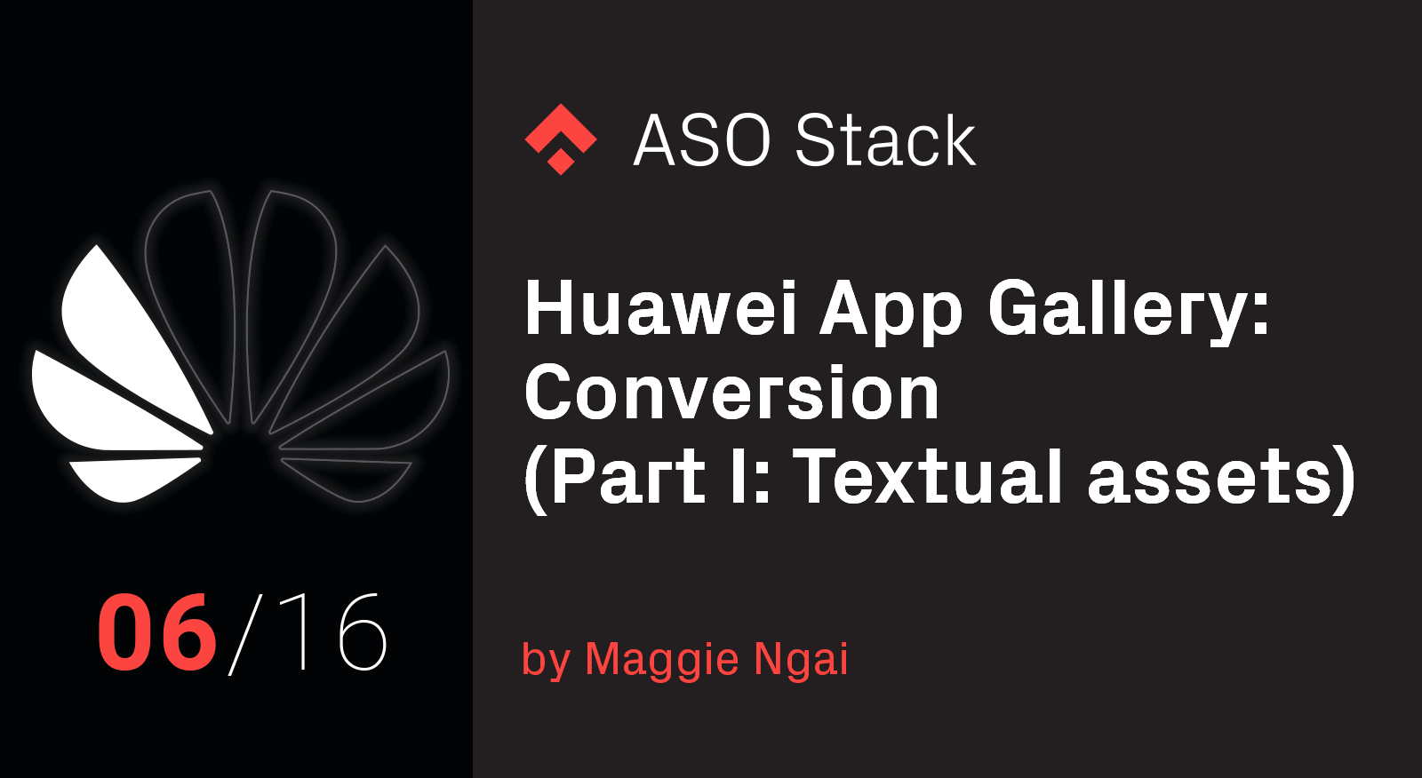 Huawei App Gallery- Conversion (Part I- Textual assets)