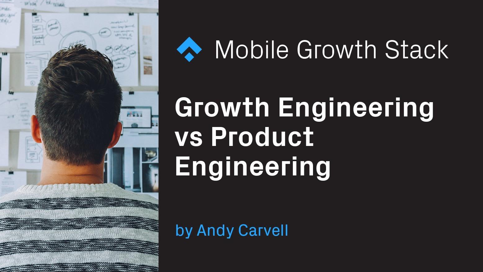 growth engineering vs product engineering