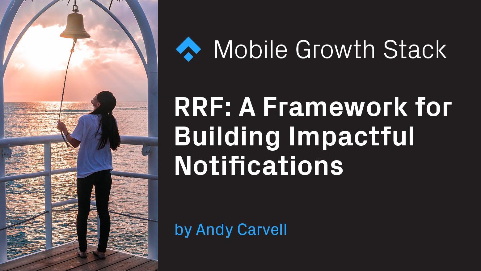 rff framework for building impactful notifications