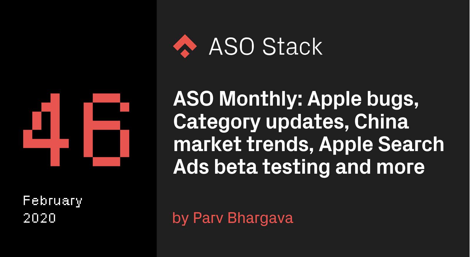 ASO Monthly #46 February 2020- Apple bugs, category updates, China market trends, Apple Search Ads beta testing and more