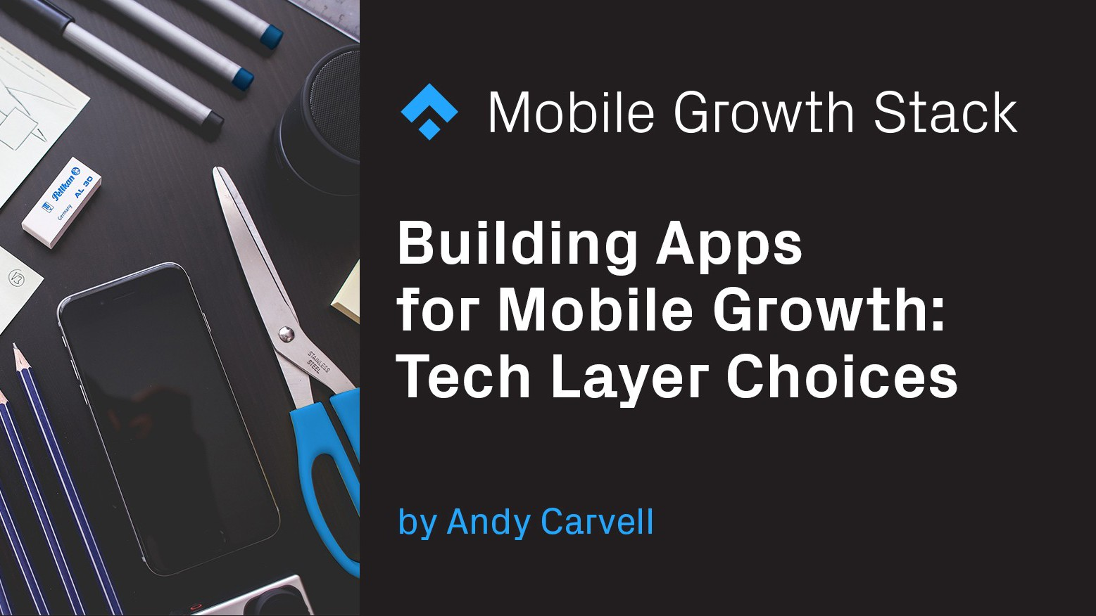 Building Apps for Mobile Growth- Tech Layer Choices