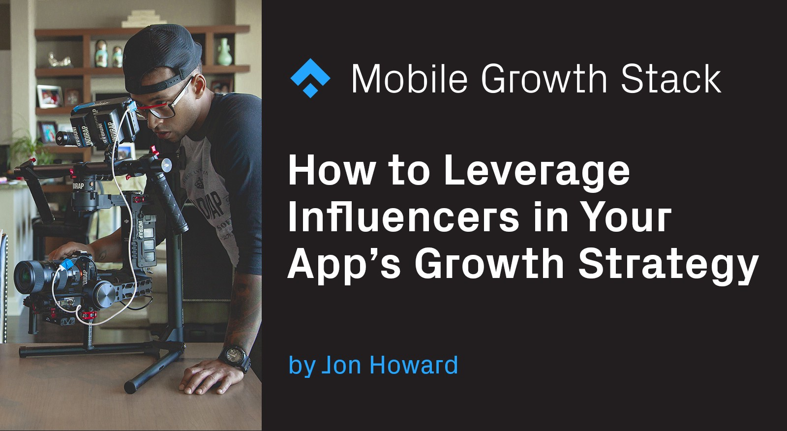 How to Make Influencer Marketing a Crucial Part of Your App's Growth Strategy