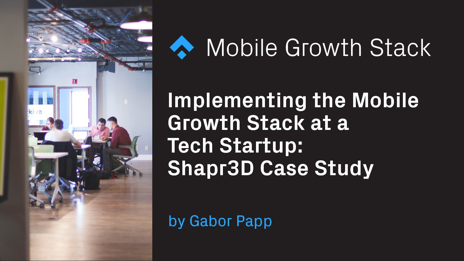 Implementing the Mobile Growth Stack at a Tech Startup- Shapr3D Case Study