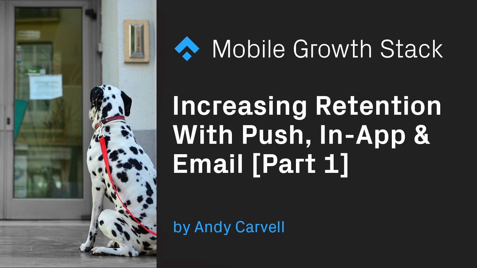 Increasing Retention With Push, In-App & Email [Part 1]