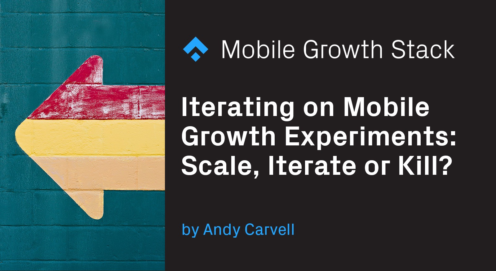 Iterating on Mobile Growth Experiments: Scale, Iterate or Kill?