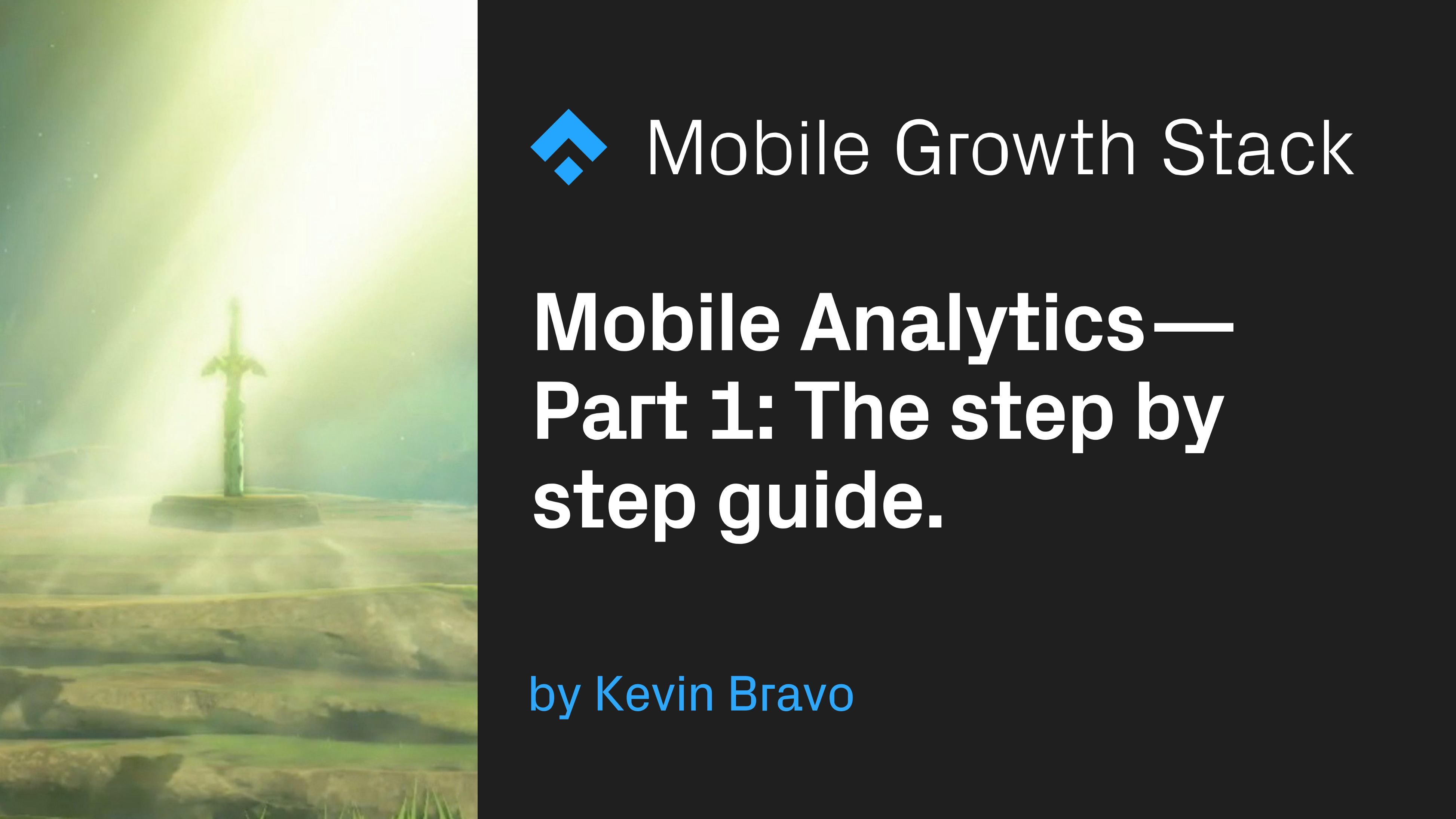 Mobile Analytics — Part 1: The step by step guide.