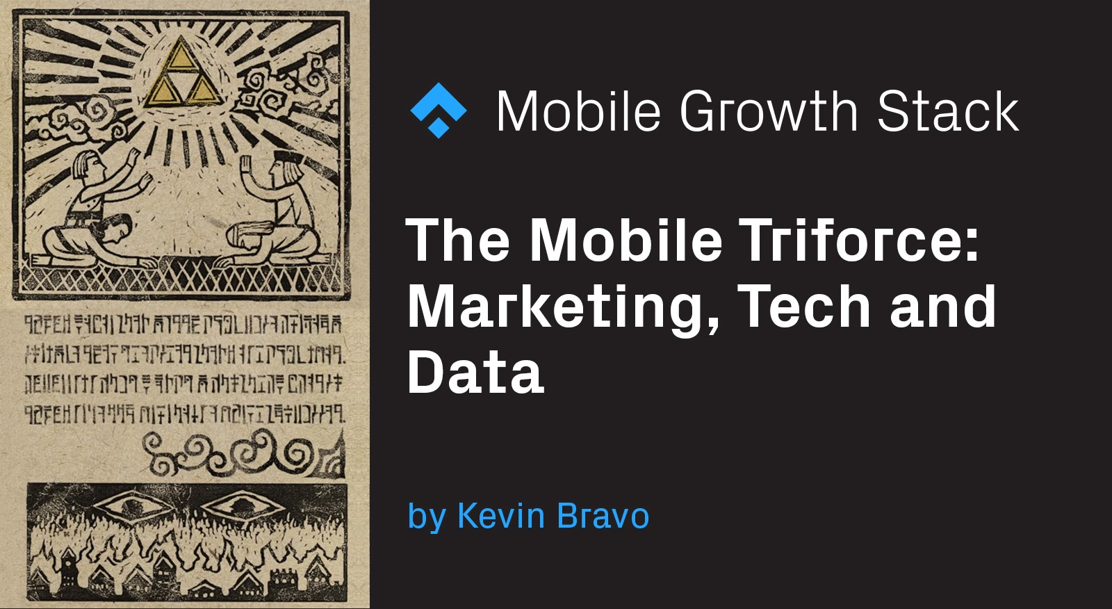 The Mobile Triforce: Marketing, Tech, and Data.