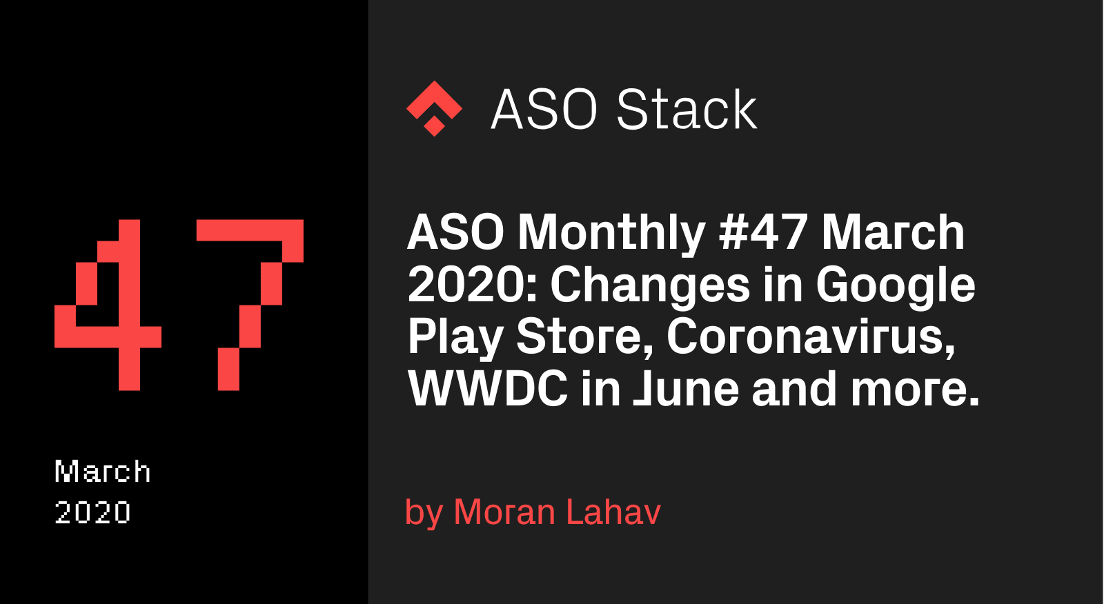 ASO Monthly #47 March 2020- Changes in Google Play Store, Coronavirus, WWDC in June and more