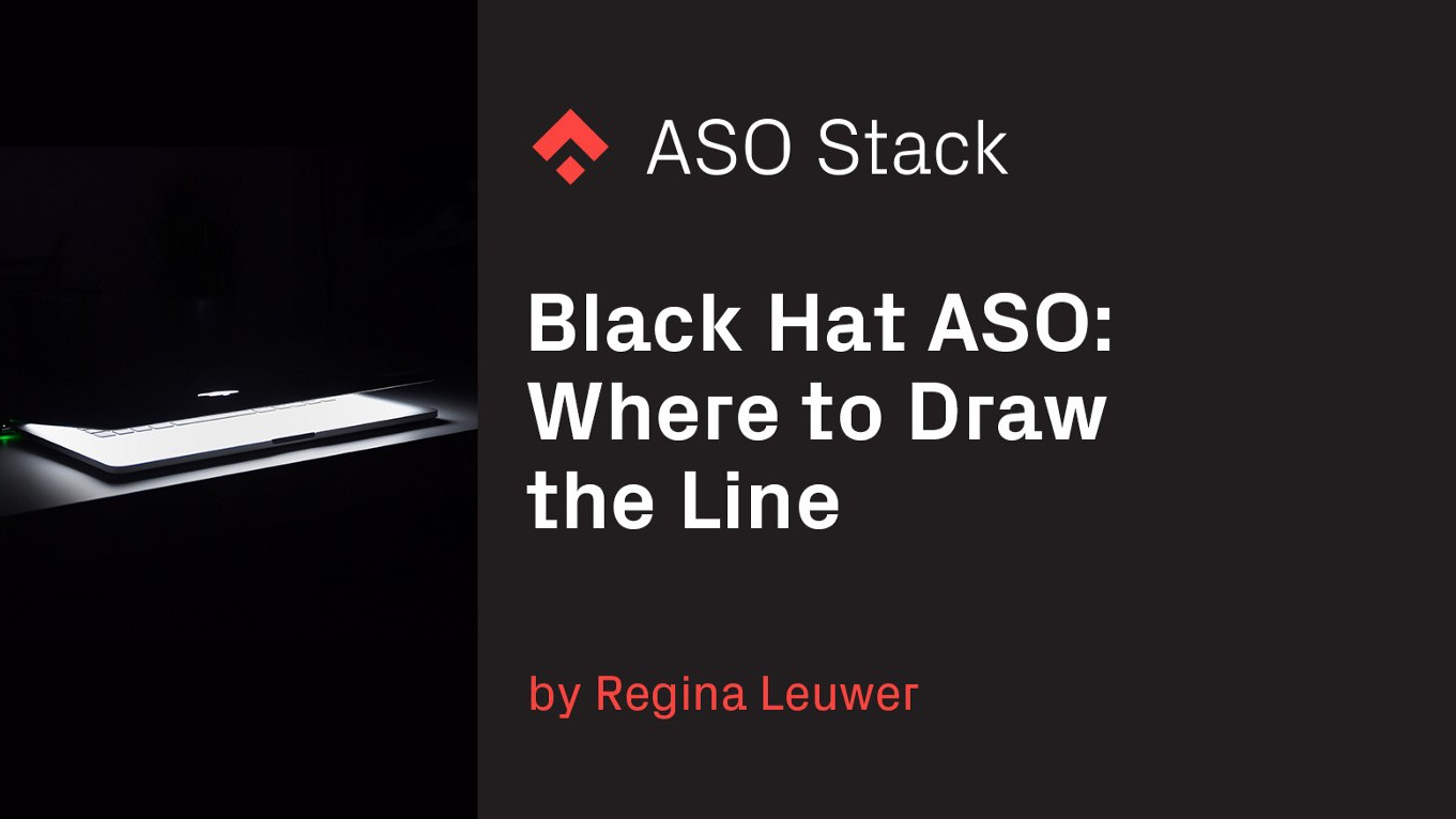 Black Hat ASO — Where to Draw the Line