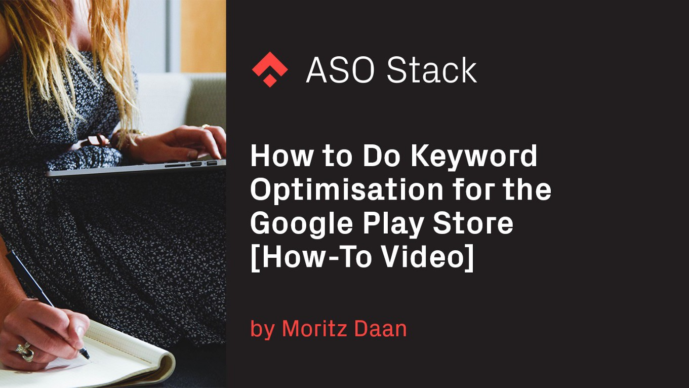 How to Do Keyword Optimization for the Google Play Store [How-To Video]