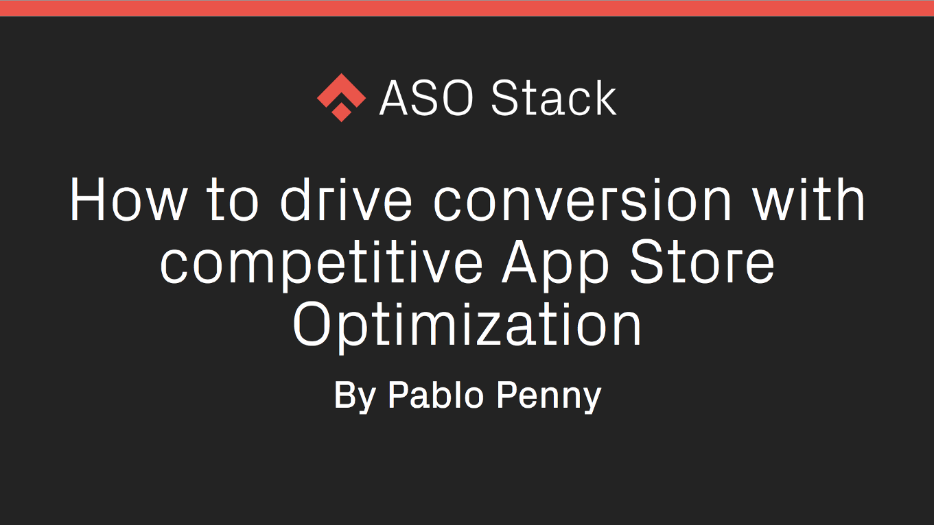 How to drive conversion with competitive App Store Optimization