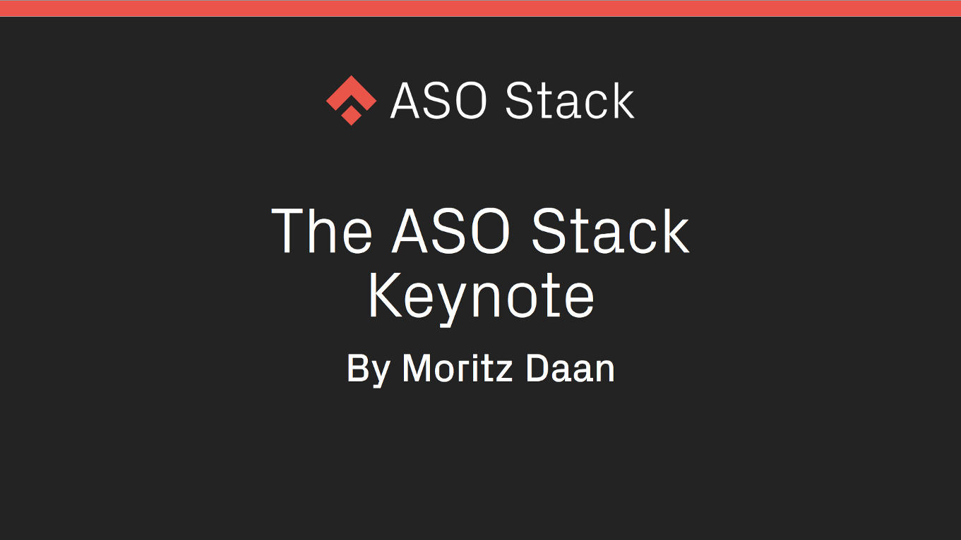 My App Store Optimization Stack Slides from the Applause BCN conference