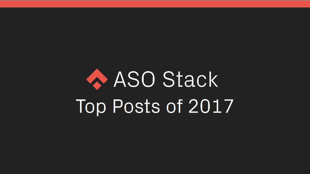 These are the Top 10 ASO Stack Posts of 2017