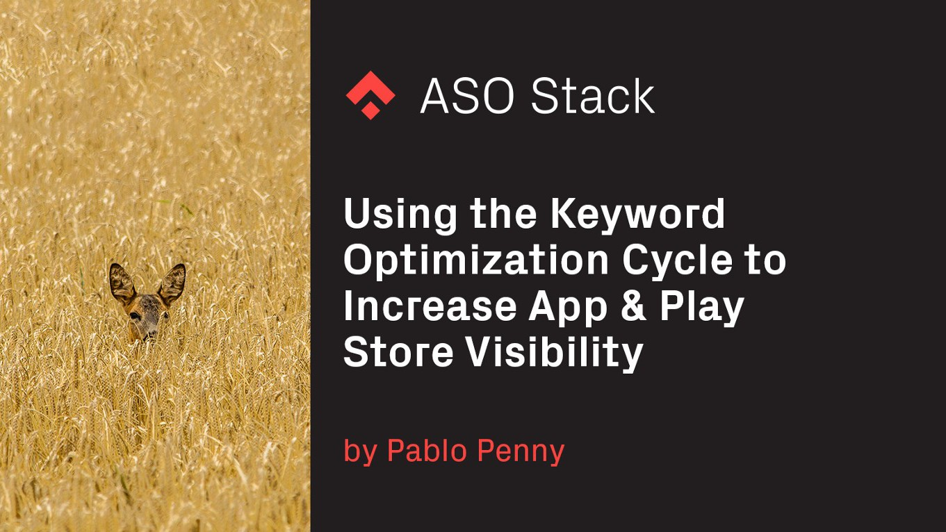 Using the Keyword Optimization Cycle to Increase App & Play Store Visibility
