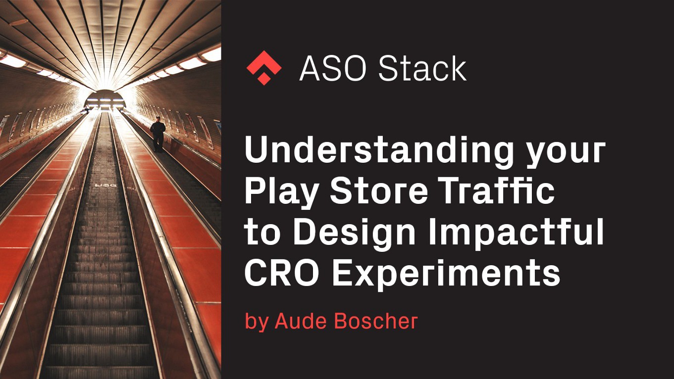 Understanding your Play Store Traffic to Design Impactful CRO Experiments