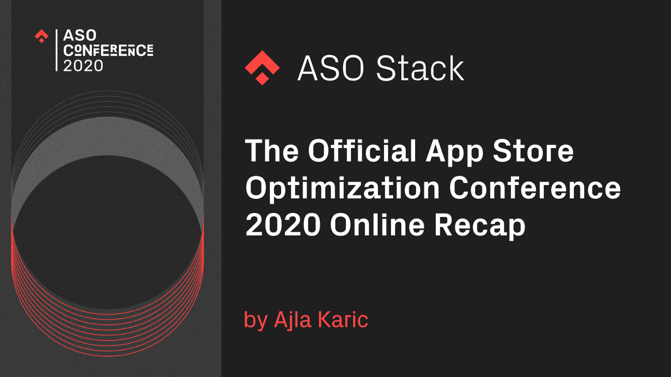 The Official App Store Optimization Conference 2020 Online Recap