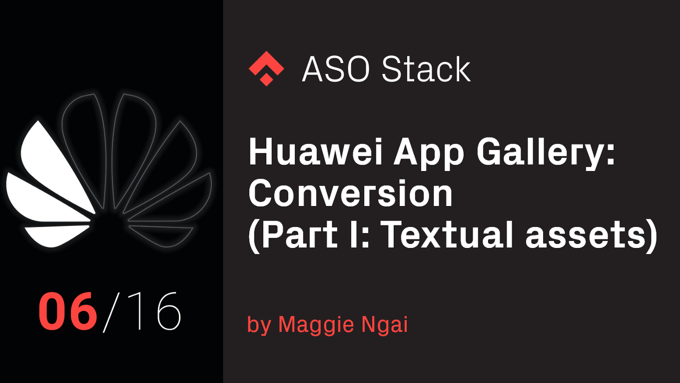 Huawei App Gallery: Conversion (Part I: Textual assets)