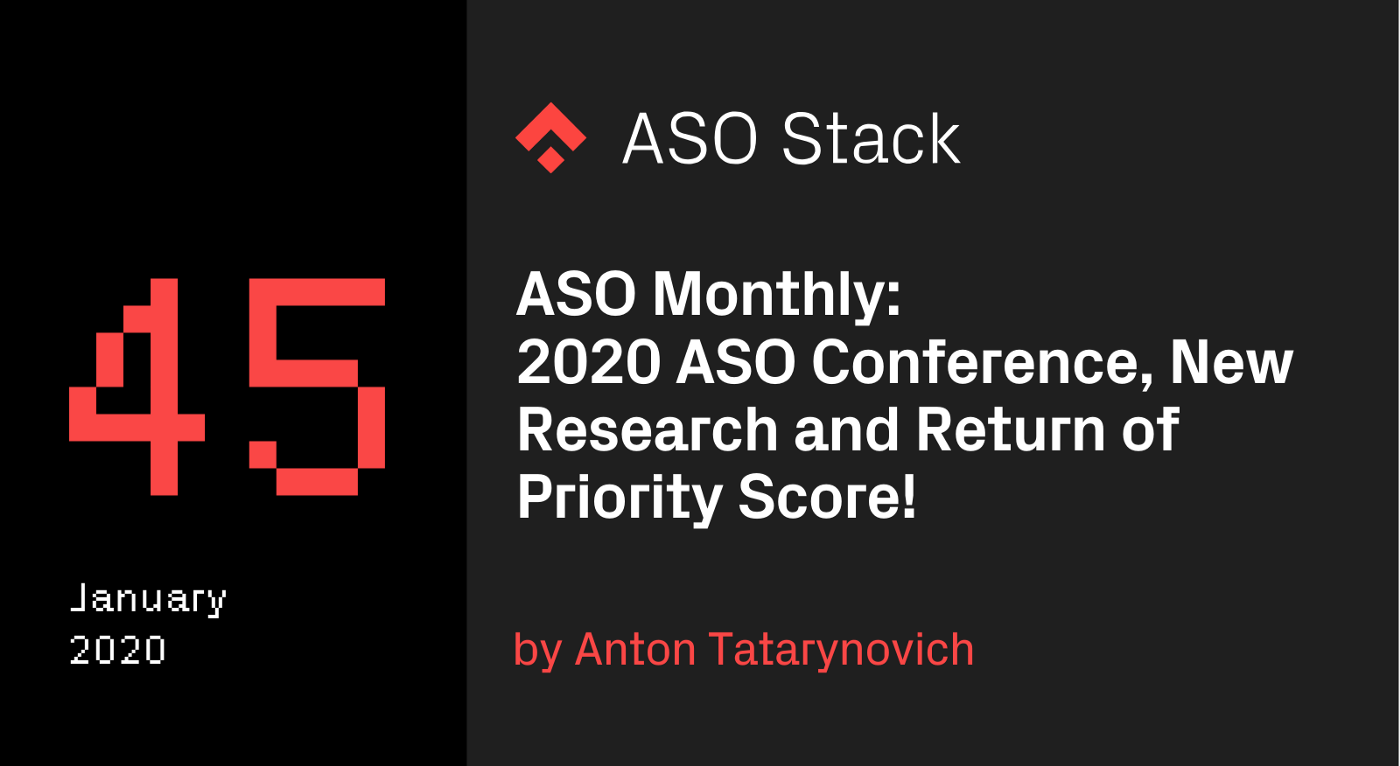 ASO Monthly #45 January 2020: ASO Conference, New Research and Return of Priority Score!