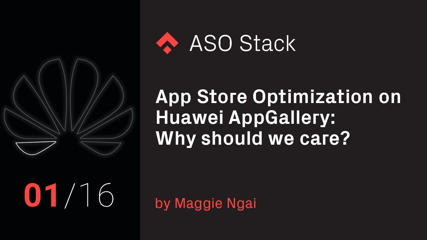 App Store Optimization on Huawei's AppGallery App Store: Why Should We Care?