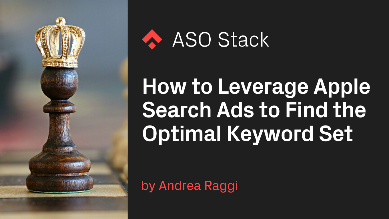 How to Leverage Apple Search Ads to Find the Optimal Keyword Set
