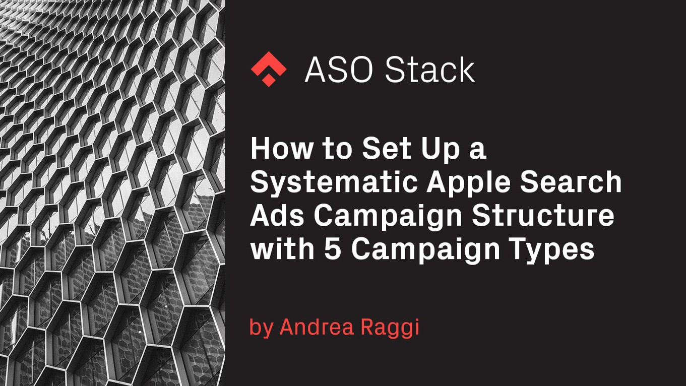 How to Set Up a Systematic Apple Search Ads Campaign Structure with 5 Campaign Types