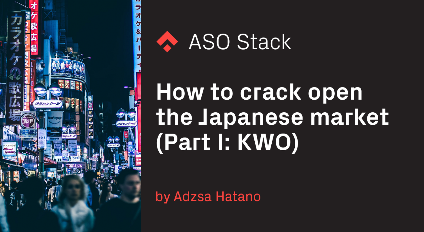 How to crack open the Japanese market (Part I: KWO)