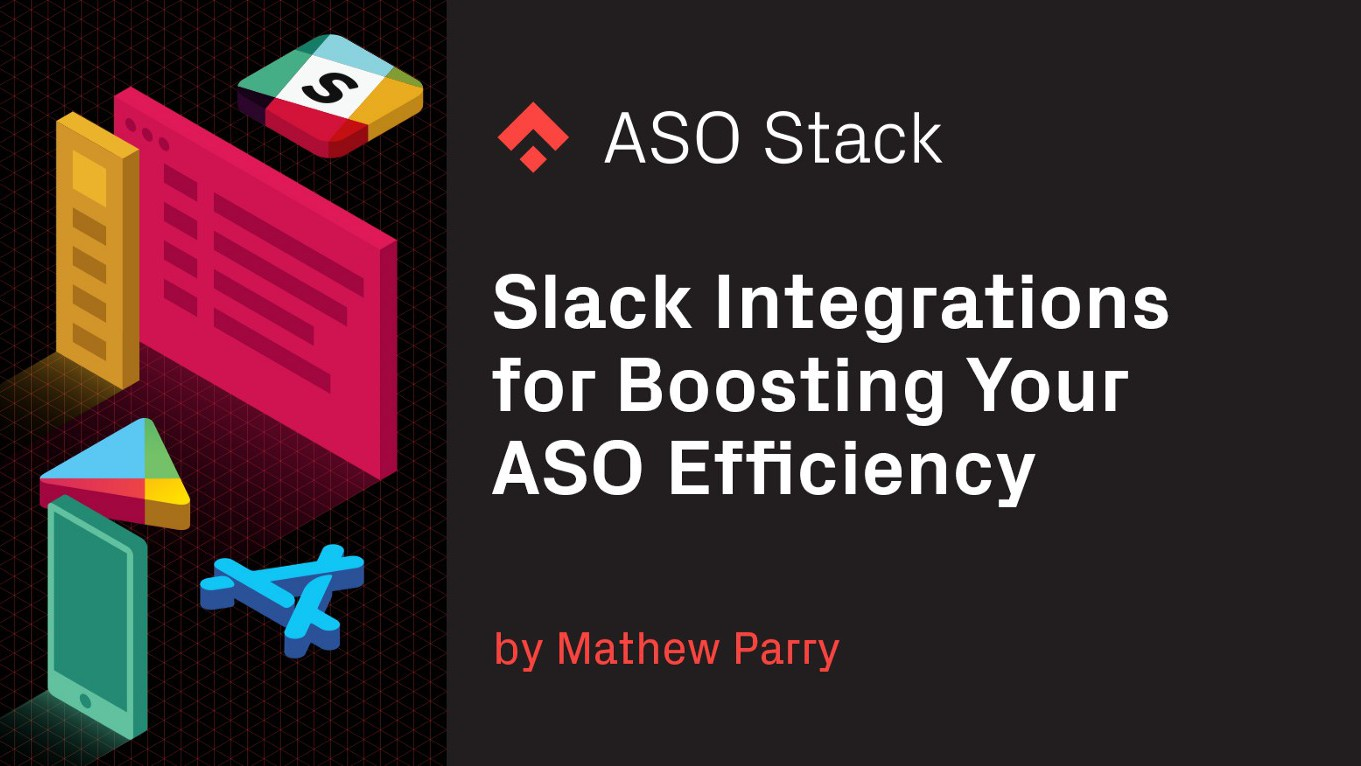 Slack Integrations for Boosting Your ASO Efficiency.