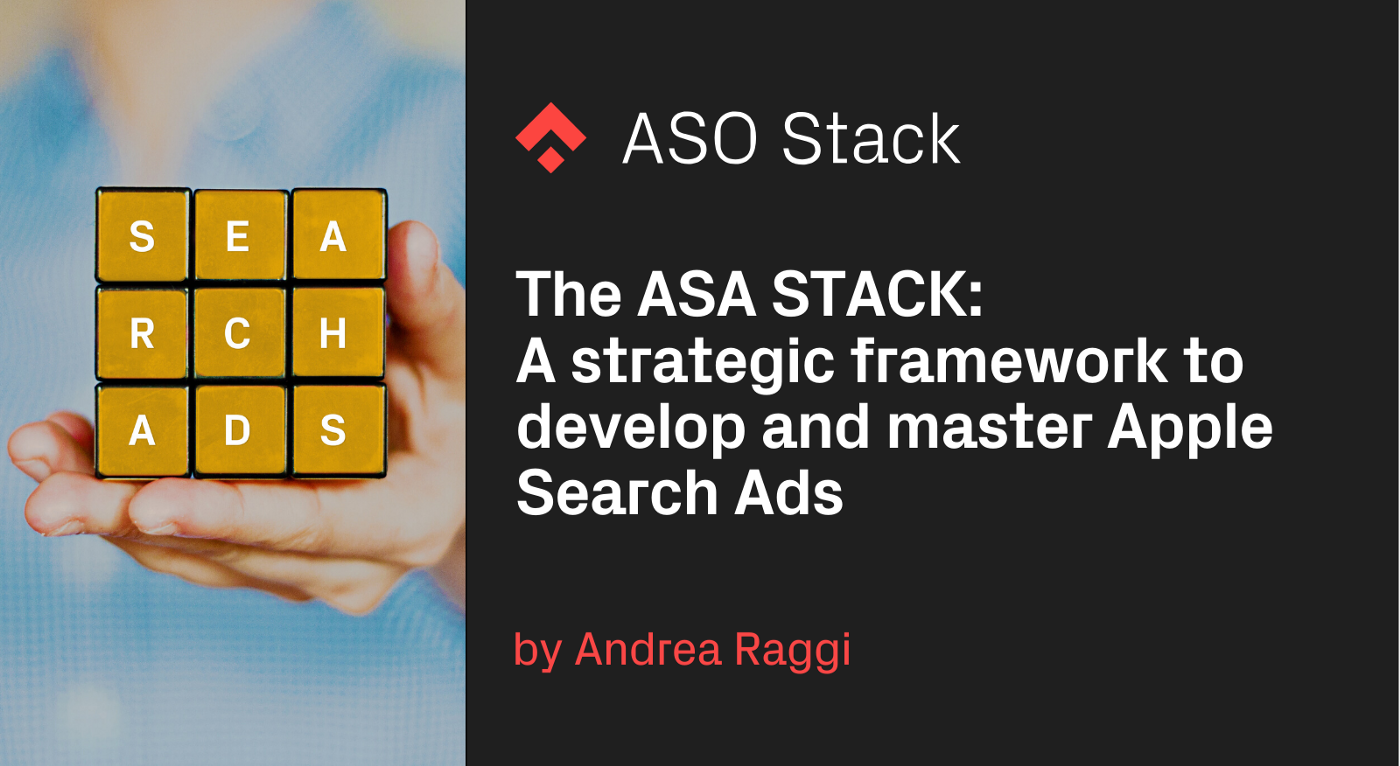 The ASA STACK: A strategic framework to develop and master Apple Search Ads