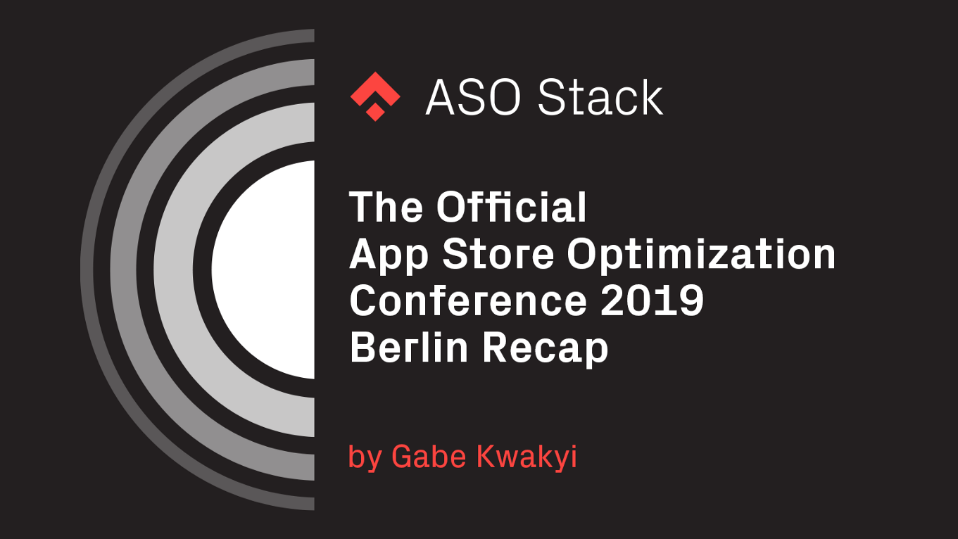 The Official App Store Optimization Conference 2019 Berlin Recap