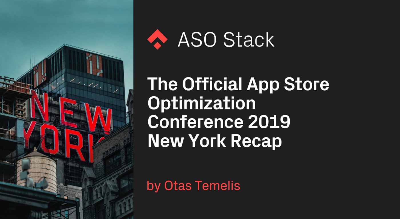 The Official App Store Optimization Conference 2019 New York Recap + Presentations