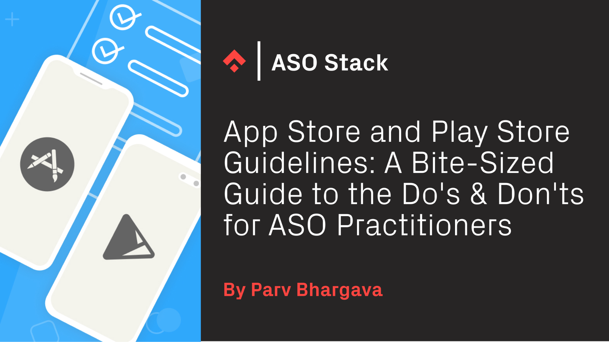 App Store and Play Store Guidelines: A Bite-Sized Guide to the Do's and Don'ts for ASO Practitioners