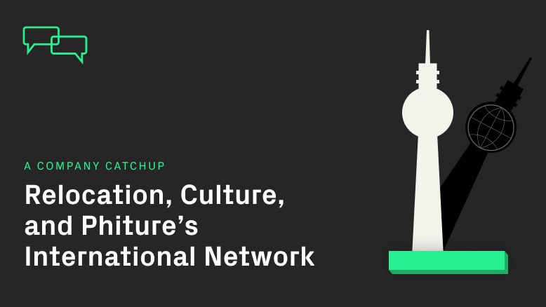 Relocation, Culture, and Phiture's International Network